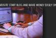 Best website start blog and make money easily online