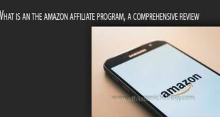 What is an the amazon affiliate program, a comprehensive review
